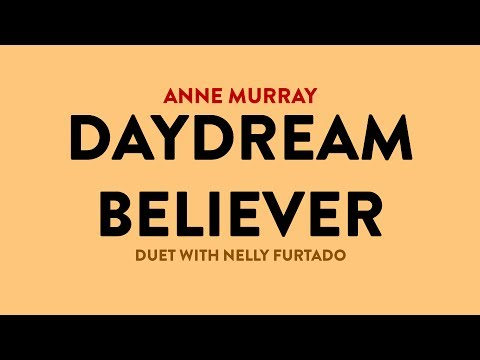 Anne Murray - Daydream Believer ( Nelly Furtado, Anne Murray )