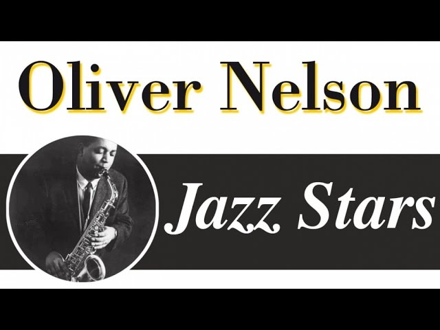 Oliver Nelson - From Bebop to Soft Soul Music