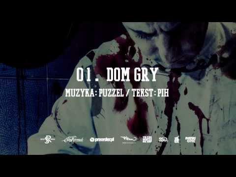 01. Pih - Dom Gry (prod. Puzzel)