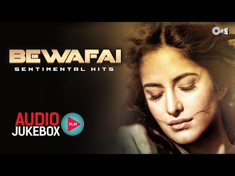 Bewafai - Sentimental Hits - Non Stop Sad Songs - Audio Jukebox