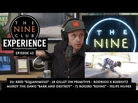 Nine Club EXPERIENCE #43 - Murdy the Dawg, JB Gillet, Rodrigo x Busenitz