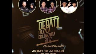 Live Debat Pertama Pilkada DKI Jakarta 2017