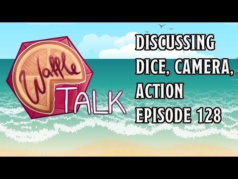 Waffle Talk: Discussing Dice Camera Action Ep 128