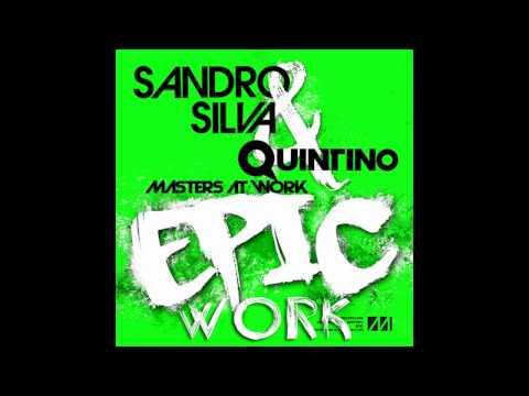 Quintino & Sandro Silva ft Master at Work - Epic work (Antwan Dago Bootleg) 2012