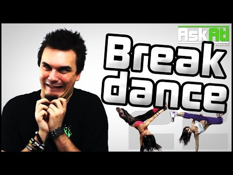 BREAK DANCE - Ask Ati #22 | AtiShow