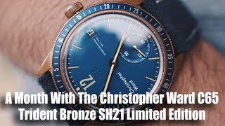 A Month With The Christopher Ward C65 Trident Bronze SH21 Limited Edition!