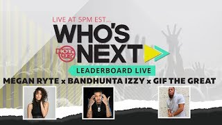 Megan Ryte, Drewski Join Gif The Great & Bandhunta Izzy on Who's Next Leaderboard Live