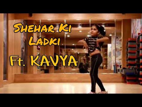 Download Lagu  Shehar Ki Ladki   Dance Ft. Kavya   Badshah   Khandaani Shafakhana Mp3 Free