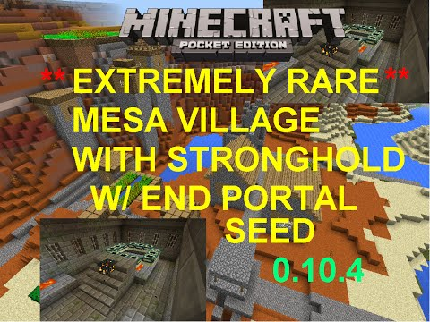 [MCPE 0.10.4]**EXTREMELY RARE** MESA VILLAGE WITH STRONGHOLD W/ ENDPORTAL SEED |MINECRAFT PE