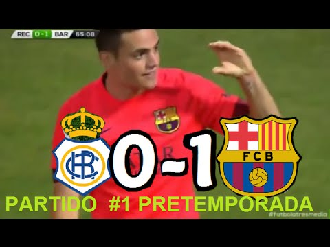 Recreativo Huelva vs Barcelona 0-1|1er partido Pretemporada| RESUMEN Y GOLES HD| 19-07-2014