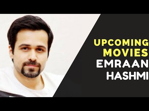 Emraan Hashmi Upcoming Movies 2017,2018 With Release Dates & Cast
