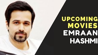download lagu Emraan Hashmi Upcoming Movies 2017,2018  Release Dates & gratis
