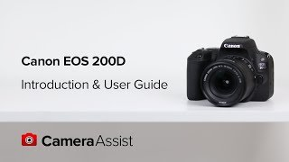 02. Canon EOS 200D Tutorial – Introduction & User Guide