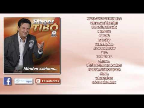 Sláger Tibó - Minden Csókom (teljes Album)