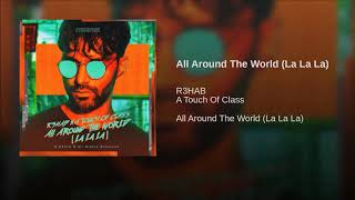 R3HAB x A Touch Of Class - All Around The World (La La La)