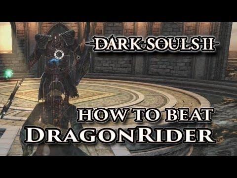 How to beat The DragonRider - Dark Souls II Boss Walkthrough