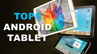 5 Best Android Tablets in 2019 !!