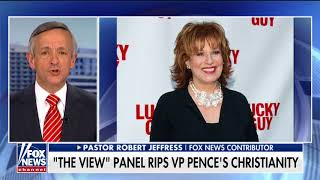 Pastor Jeffress Slams Joy Behar: For the Left, It's Always 'Open Season' on Attacking Christians