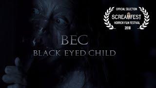 BLACK EYED CHILD (BEC)   SCARY HORROR SHORT   SCREAMFEST