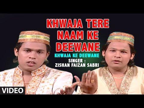 ►ख्वाजा तेरे नाम के दीवाने    Zishan Faizan Sabri   Islamic Video Song Full (HD)   Khwaja Ke Deewane