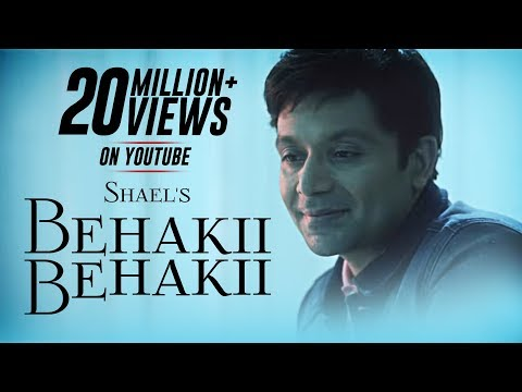 Shael's Behakii Behakii | New Romantic Songs 2018 | Hindi Songs 2018 | Indian Songs | Shael Official