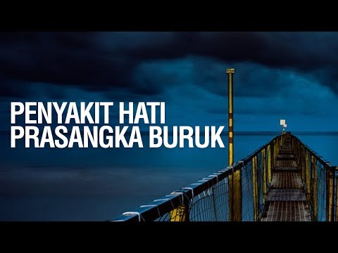 Penyakit Hati - Pransangka Buruk - Ustadz Khairullah Anwar Luthfi