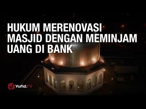 Konsultasi Syariah: Hukum Merenovasi Masjid dengan Meminjam Uang di Bank - Ust. Abdul Barr Kaisinda