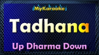 Tadhana KARAOKE in the style of UP DHARMA DOWN