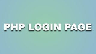 How To Create a PHP Login Page
