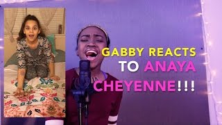 "GABBY REACTS - Anaya Cheyenne ""Dont You Worry Bout A Thing"""