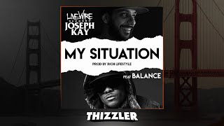 Joseph Kay ft. Balance - My Situation (Prod. Rich Lifestyle) [Thizzler.com Exclusive]