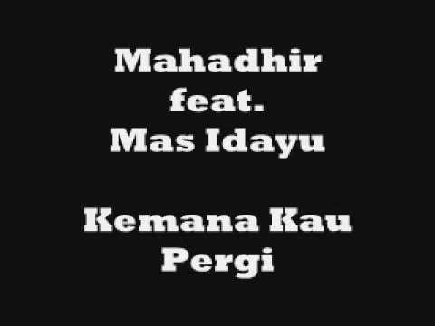 Mahadhir ft. Mas Idayu - Kemana Kau Pergi
