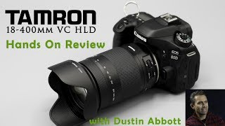 Tamron 18-400mm f/3.5-6.3 VC HLD | Hands On Review | 4K
