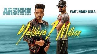 Nakhhra 1 Million: Arshhh Ft. Roach Killa (Full Song) Pav Dharia   Nav Garhiwala   Punjabi Songs