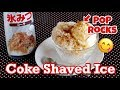 Coke Shaved Ice with Pop Rocks (Seriously Fun and Delicious Idea) | OCHIKERON | Create Eat Happy :)