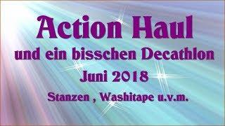Action Haul Juni 2018 - Stanzen - Washitape und ein bisschen Decathlon