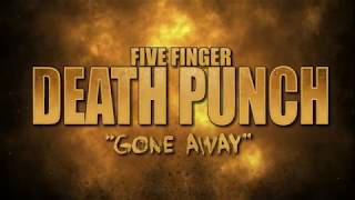 "Five Finger Death Punch - ""Gone Away"" (Lyric Video)"