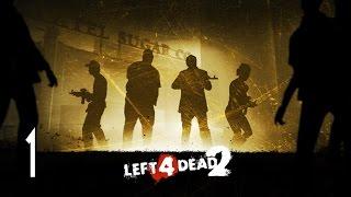 Left 4 Dead 2 - Walkthrough Part 1 Gameplay Dead Center
