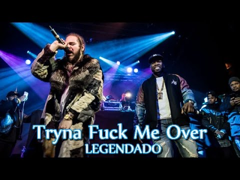 50 Cent feat. Post Malone - Tryna Fuck Me Over (Legendado By Kid Kurly)