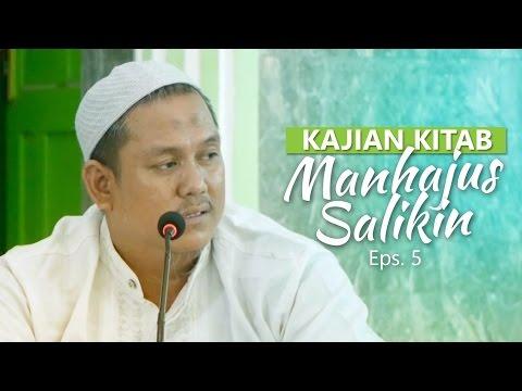 Kajian Rutin: Kitab Manhajus Salikin 5 - Ustadz Fakhruddin