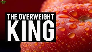 The Overweight King (Very Funny)