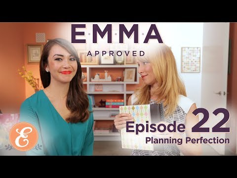 Planning Perfection - Emma Approved Ep: 22