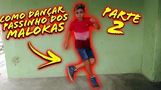 """Como dançar o """"PASSINHO DOS MALOKA"""" (Tutorial) (Muito Fácil)"""