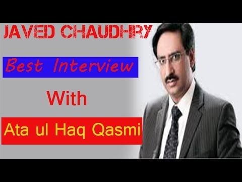 Javed Chaudhry New best Interview with Ata Ul Haq Qasmi 2017
