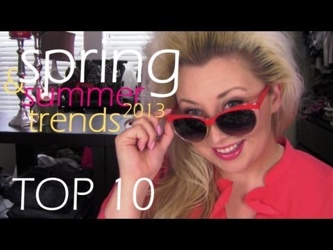 Spring 2013 Fashion Trends (Top 10 Fashion Must-Haves & Summer 2013 Trends)