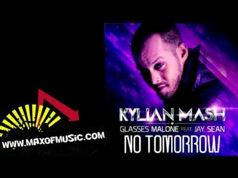 Kylian Mash&Glasses Malone feat Jay Sean - No Tomorrow (Version française)