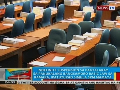 BP: Indefinite suspension sa pagtalakay sa panukalang Bangsamoro Basic Law sa Kamara, ipatutupad