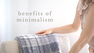 The Benefits of Minimalism (+ why simplify your life)