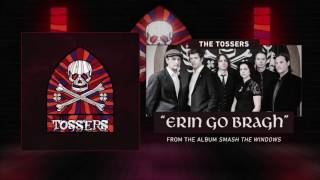 THE TOSSERS - Erin Go Bragh (audio)