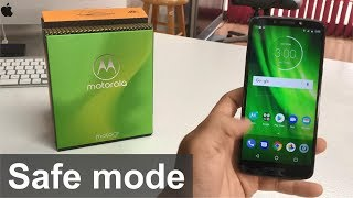 How to get Motorola Moto G6 Play IN & OUT of Safe Mode